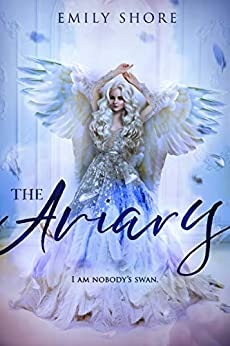 The Aviary (The Uncaged Series Book 1) by [Emily Shore]