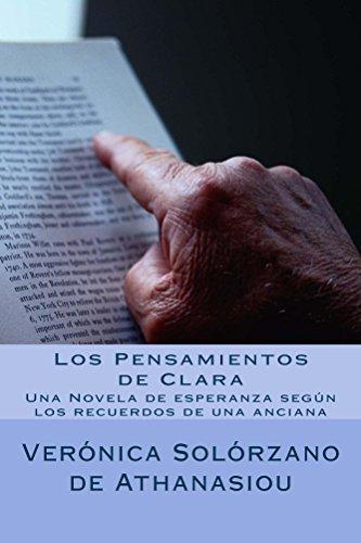 Los Pensamientos de Clara: Una Novela de Esperanza según los recuerdos de una anciana