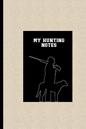 My Hunting Notes: Expedition Log Book Tracker for Hunters