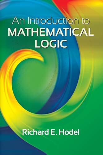 Compare Textbook Prices for An Introduction to Mathematical Logic Dover Books on Mathematics Reprint Edition ISBN 9780486497853 by Hodel, Richard E.