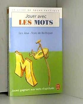 Paperback Jouer avec les mots : 125 jeux et exercices mentaux pour oxygener vos neurones et développer votre e [French] Book