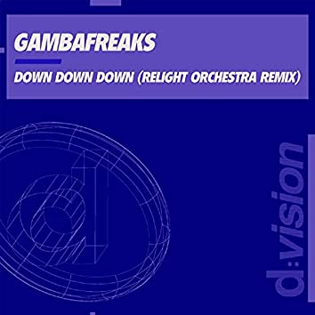 Down Down Down (Relight Orchestra Remix)