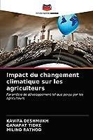 Impact du changement climatique sur les agriculteurs: Paramètre de développement tel que perçu par les agriculteurs