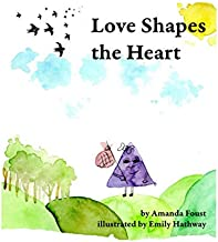 Love Shapes The Heart