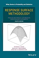 Response Surface Methodology: Process and Product Optimization Using Designed Experiments (Wiley Series in Probability and Statistics)