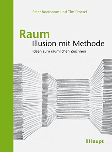 Raum: Illusion mit Methode: Ideen zum räumlichen Zeichnen
