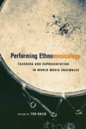 Compare Textbook Prices for Performing Ethnomusicology: Teaching and Representation in World Music Ensembles First Edition ISBN 9780520238312 by Solis, Ted