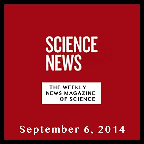 Science News, September 06, 2014 audiobook cover art