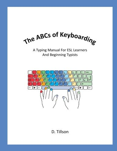 The ABCs of Keyboarding: A typing manual for beginners