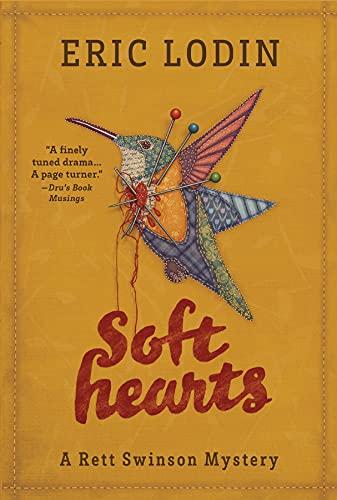 Soft Hearts: A Rett Swinson Mystery (The Rett Swinson Mystery Series Book 1) by [Lodin, Eric,]