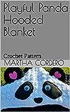 Playful Panda Hooded Blanket: Crochet Pattern (English Edition)