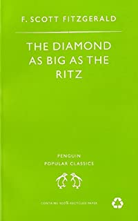 The Diamond As Big As the Ritz And Other Stories: The Diamond As Big As the Ritz; Bernice Bobs Her Hair; the Ice Palace; M...