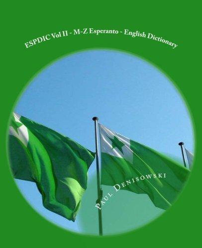 ESPDIC Vol II - M-Z Esperanto - English Dictionary: 63,380 entires (ESPDIC 63,380) (Volume 2) (Paperback)