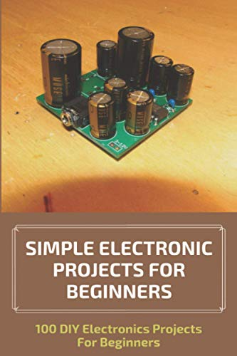 Simple Electronic Projects For B...