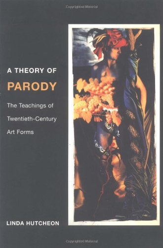 Compare Textbook Prices for A Theory of Parody: The Teachings of Twentieth-Century Art Forms Reprint Edition ISBN 9780252069383 by Hutcheon, Linda