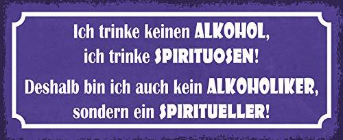 FS Ik drink geen alcohol, ik drink sterke dranken. Daarom ben ik ook geen alcoholisch, maar een sterke drankelaar. Metal Sign Metal Sign 10 x 27 cm