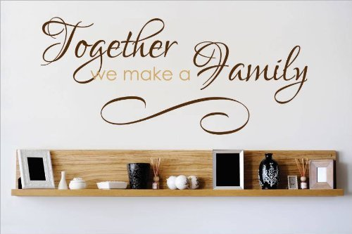 Decal – Vinyl Wall Sticker : Together We Make A Family Quote Home Decor Sticker - Vinyl Wall Decal - Size: 14 Inches X 30 Inches