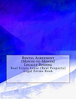 Rental Agreement (Month-to-Month) - Legally Binding: Real Estate Lease (Real Property) Legal Forms Book