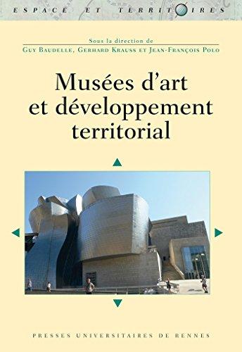 Musées d'art et développement territorial (Espace et Territoires) (French Edition)