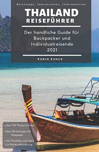 Reiseführer Thailand - Der handliche Guide für Backpacker und Individualreisende: Bangkok & südliches Thailand, Rundreise Route, Reisetipps (inkl. Hoteltipps), Impressionen - über 100 Reisebilder