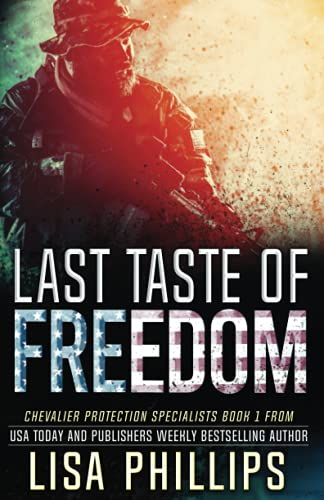 Compare Textbook Prices for Last Taste of Freedom Chevalier Protection Specialists  ISBN 9798458867771 by Phillips, Lisa