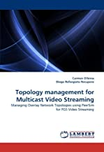 [(Topology Management for Multicast Video Streaming )] [Author: Carmen D'Anna] [Jan-2011]