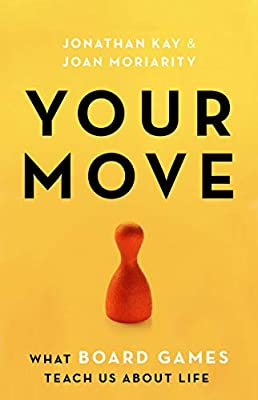 Your Move: What Board Games Teach Us About Life