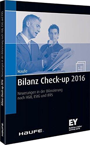 Bilanz Check-up 2016: Neuerungen in der Bilanzierung nach HGB, EStG und IFRS