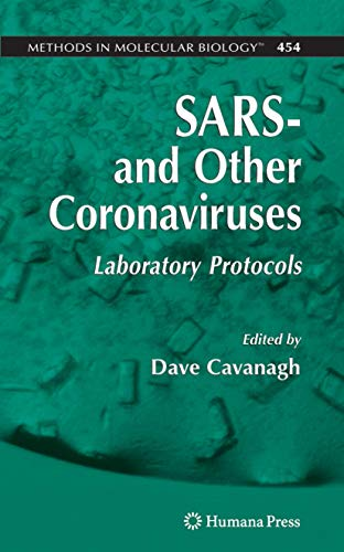 SARS- and Other Coronaviruses: Laboratory Protocols (Methods in Molecular Biology, Band 454)