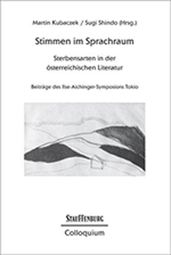 Stimmen im Sprachraum: Sterbensarten in der österreichischen Literatur. Beiträge des Ilse-Aichinger-Symposions Tokio (Stauffenburg Colloquium)