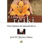 Karuna Reiki: Hacia el proceso de realización del ser (Cuerpo-Mente)