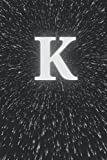 K: Monogram Initial K. Black Space Pattern. K Monogrammed Notebook. Lined 6x9 Inch, 120 Ruled Page. ...
