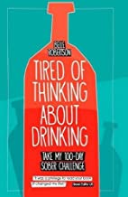Tired of Thinking About Drinking: Take My 100-Day Sober Challenge