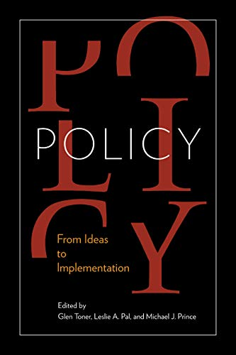 Policy: From Ideas to Implementation, In Honour of Professor G. Bruce Doern