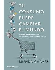 Tu consumo puede cambiar el mundo: El poder de tus elecciones responsables, conscientes y críticas (ATALAYA)