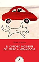 El curioso incidente del perro a media noche / The Curious Incident of the Dog in the Night Time (Spanish Edition) by Mark...