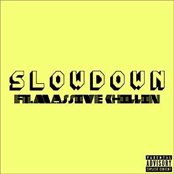 Slowdown (feat. Massive Chillin')