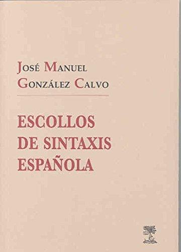 Escollos de Sintaxis Española (Trabajos del Dpto. de Filología Hispánica y Lingüística General)