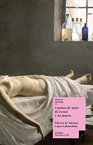 Cuentos de amor de locura y de muerte (Narrativa nº 242)