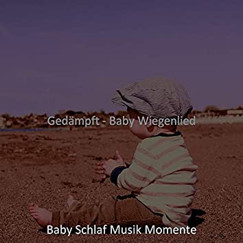 Gedämpft - Baby Wiegenlied