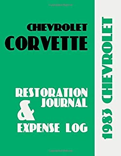 1983 CORVETTE RESTORATION JOURNAL AND EXPENSE LOG: Corvette owners crave documentation of their car's history. Keep in-dep...
