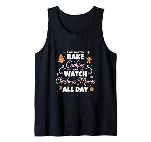 Christmas I Just Want to Bake Cookies Watch Movies Xmas Gift Tank Top
