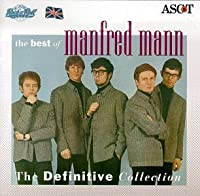 The Best of Manfred Mann: The Definitive Collection by Manfred Mann