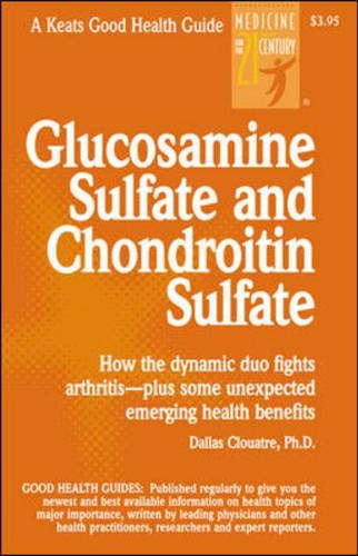 Glucosamine Sulfate and Chondrotin Sulfate (Good Health Guides)