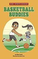 Basketball Buddies (Kids' Sports Stories)