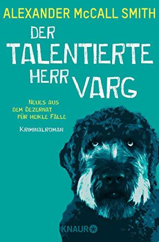 Der talentierte Herr Varg: Neues aus dem Dezernat für heikle Fälle. Kriminalroman (Ulf 'Wolf' Varg 2) (German Edition)