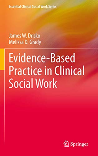 Evidence-Based Practice in Clinical Social Work (Essential Clinical Social Work Series)
