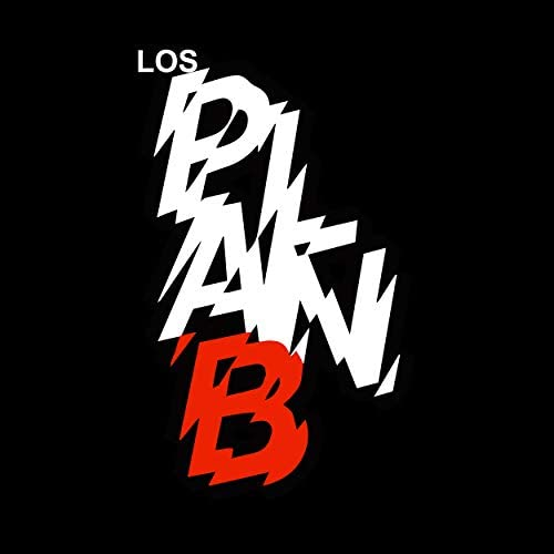 Los Plan B