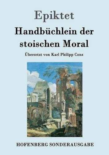 Handbüchlein der stoischen Moral