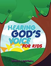 Hearing God's Voice for Kids: Teaching Children to Hear the Voice of God